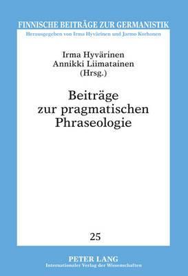 Beitraege Zur Pragmatischen Phraseologie