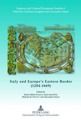 Italy and Europe's Eastern Border (1204-1669)