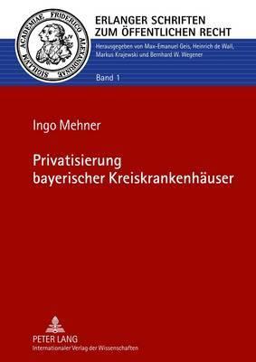 Privatisierung Bayerischer Kreiskrankenhaeuser