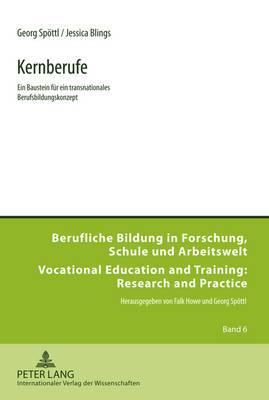 Kernberufe: Ein Baustein Fuer Ein Transnationales Berufsbildungskonzept