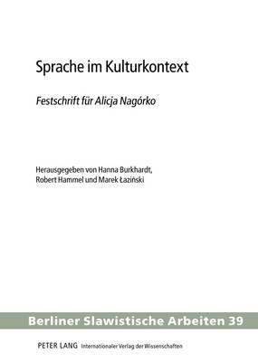 Sprache Im Kulturkontext: Festschrift Fuer Alicja Nagorko - Herausgegeben Von Hanna Burkhardt, Robert Hammel Und Marek Laziński