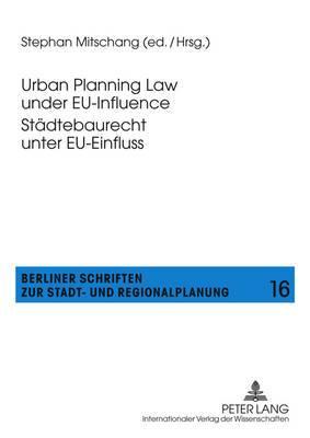 Urban Planning Law Under EU-Influence Staedtebaurecht Unter EU-Einfluss