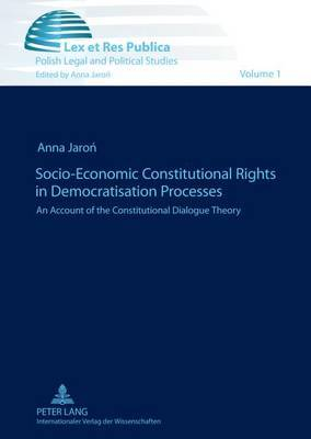 Socio-Economic Constitutional Rights in Democratisation Processes: An Account of the Constitutional Dialogue Theory