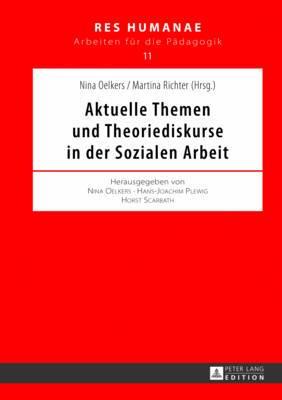 Aktuelle Themen Und Theoriediskurse in Der Sozialen Arbeit