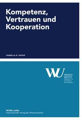 Kompetenz, Vertrauen Und Kooperation: Eine Experimentelle Studie