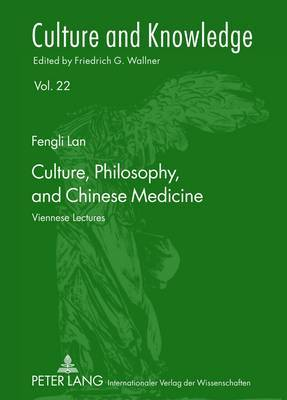 Culture, Philosophy, and Chinese Medicine: Viennese Lectures