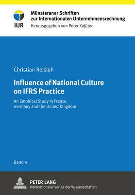 Influence of National Culture on IFRS Practice: An Empirical Study in France, Germany and the United Kingdom