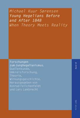 Young Hegelians Before and After 1848: When Theory Meets Reality