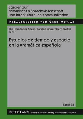Estudios de Tiempo y Espacio En La Gramatica Espanola