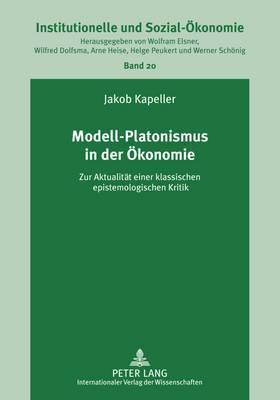 Modell-Platonismus in Der Oekonomie: Zur Aktualitaet Einer Klassischen Epistemologischen Kritik
