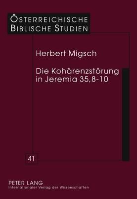Die Kohaerenzstoerung in Jeremia 35,8-10: Eine Exegesegeschichtliche Studie