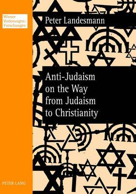 Anti-Judaism on the Way from Judaism to Christianity