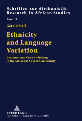 Ethnicity and Language Variation: Grammar and Code-Switching in the Afrikaans Speech Community