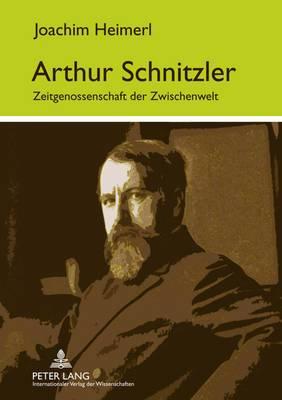 Arthur Schnitzler: Zeitgenossenschaft Der Zwischenwelt