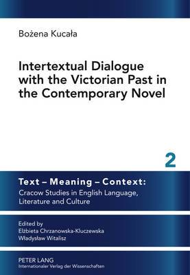 Intertextual Dialogue with the Victorian Past in the Contemporary Novel