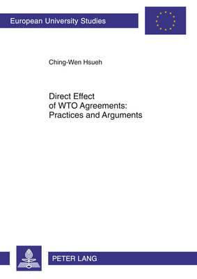 Direct Effect of WTO Agreements: Practices and Arguments