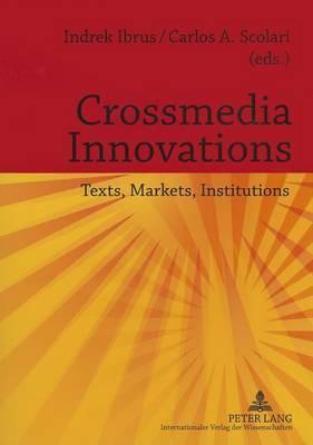 Crossmedia Innovations: Texts, Markets, Institutions