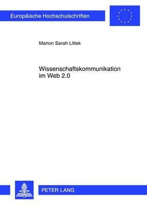 Wissenschaftskommunikation Im Web 2.0: Eine Empirische Studie Zur Mediennutzung Von Wissenschaftsblogs
