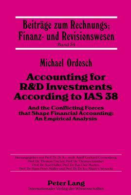 Accounting for R&D Investments According to IAS 38: And the Conflicting Forces That Shape Financial Accounting: An Empirical Analysis