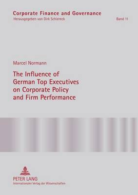 The Influence of German Top Executives on Corporate Policy and Firm Performance