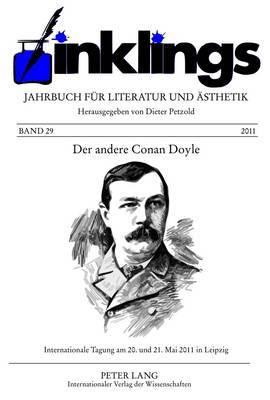 inklings - Jahrbuch fuer Literatur und Aesthetik: Der andere Conan Doyle- Internationale Tagung am 20. und 21. Mai 2011 in Leipzig- The Other Conan Doyle- International Conference in Leipzig, May 20-21, 2011