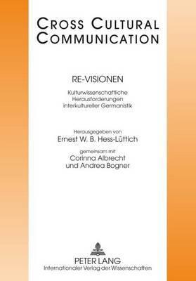 Re-Visionen: Kulturwissenschaftliche Herausforderungen Interkultureller Germanistik