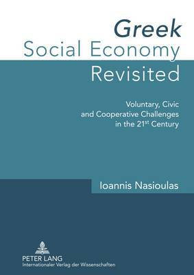 Greek Social Economy Revisited: Voluntary, Civic and Cooperative Challenges in the 21st Century