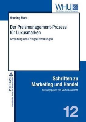 Der Preismanagement-Prozess Fuer Luxusmarken: Gestaltung Und Erfolgsauswirkungen