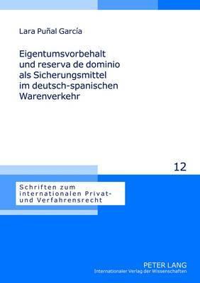 Eigentumsvorbehalt Und Reserva de Dominio ALS Sicherungsmittel Im Deutsch-Spanischen Warenverkehr