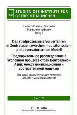 Das Strafprozessuale Vorverfahren in Zentralasien Zwischen Inquisitorischem Und Adversatorischem Modell
