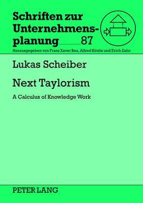 Next Taylorism: A Calculus of Knowledge Work