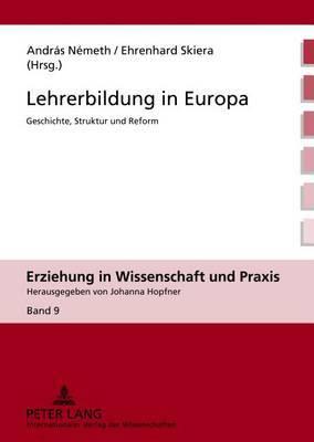Lehrerbildung in Europa: Geschichte, Struktur Und Reform