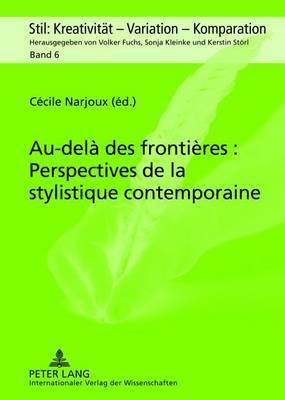 Au-Dela Des Frontieres: Perspectives de la Stylistique Contemporaine