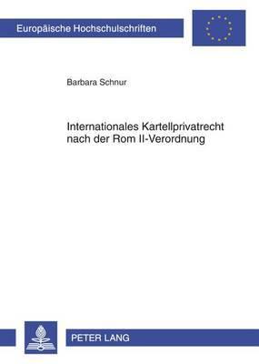 Internationales Kartellprivatrecht Nach Der ROM II-Verordnung