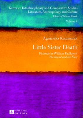 Little Sister Death: Finitude in William Faulkner's  The Sound and the Fury