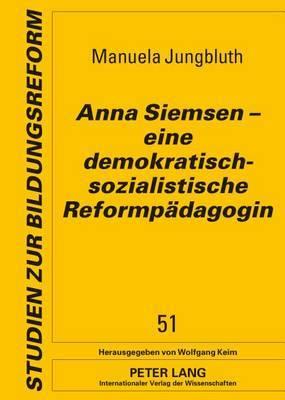 Anna Siemsen Eine Demokratisch-Sozialistische Reformpaedagogin