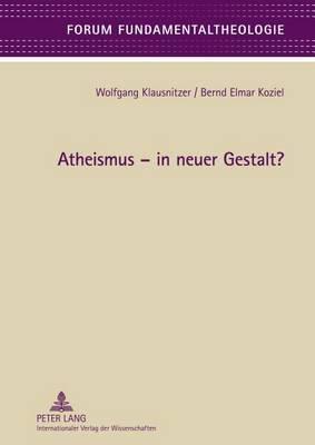 Atheismus - In Neuer Gestalt?