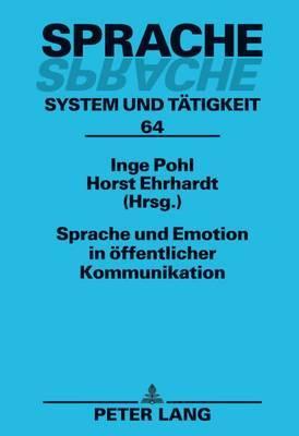 Sprache Und Emotion in Oeffentlicher Kommunikation