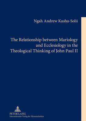 The Relationship Between Mariology and Ecclesiology in the Theological Thinking of John Paul II