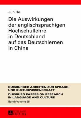 Die Auswirkungen Der Englischsprachigen Hochschullehre in Deutschland Auf Das Deutschlernen in China