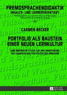 Portfolio ALS Baustein Einer Neuen Lernkultur: Eine Empirische Studie Zur Implementierung Des Europaeischen Portfolios Der Sprachen