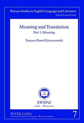 Meaning and Translation: Pt. 1: Meaning