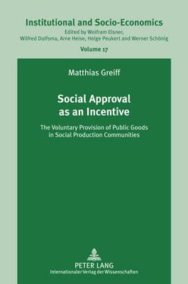 Social Approval as an Incentive: The Voluntary Provision of Public Goods in Social Production Communities