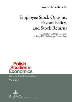 Employee Stock Options, Payout Policy, and Stock Returns: Shareholders and Optionholders in Large U.S. Technology Corporations