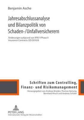 Jahresabschlussanalyse Und Bilanzpolitik Von Schaden-/Unfallversicherern: Aenderungen Aufgrund Von Ifrs 4 Phase II Insurance Contracts: Ed/2010/8
