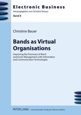 Bands as Virtual Organisations: Improving the Processes of Band and Event Management with Information and Communication Technologies