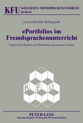 Eportfolios Im Fremdsprachenunterricht: Empirische Studien Zur Foerderung Autonomen Lernens