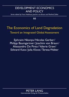 The Economics of Land Degradation: Toward an Integrated Global Assessment
