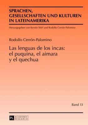 Las Lenguas de Los Incas: El Puquina, El Aimara y El Quechua
