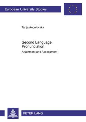 Second Language Pronunciation: Attainment and Assessment